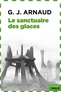 la-compagnie-des-glaces-tome-1-georges-jean-arnaud-le-sanctuaire-des-glaces