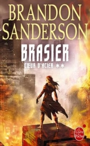 Coeur d'Acier, Tome 2 : Brasier - Brandon Sanderson