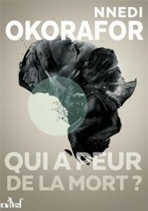 Qui a peur de la mort ? - Nnedi Okorafor