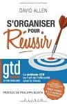 s-organiser-pour-reussir-la-methode-gdt-getting-things-done-david-allen