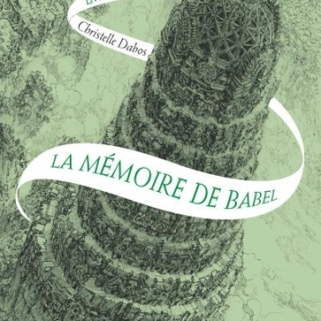la-passe-miroir-livre-3-La-mémoire-de-Babel-Christelle-Dabos
