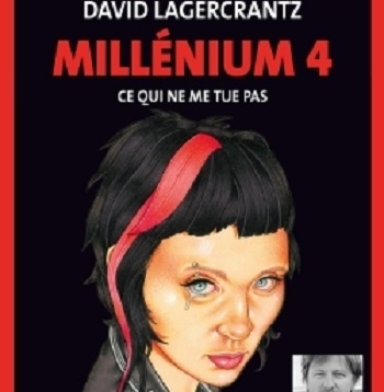millenium-4-ce-qui-ne-me tue-pas-david-lagercrantz